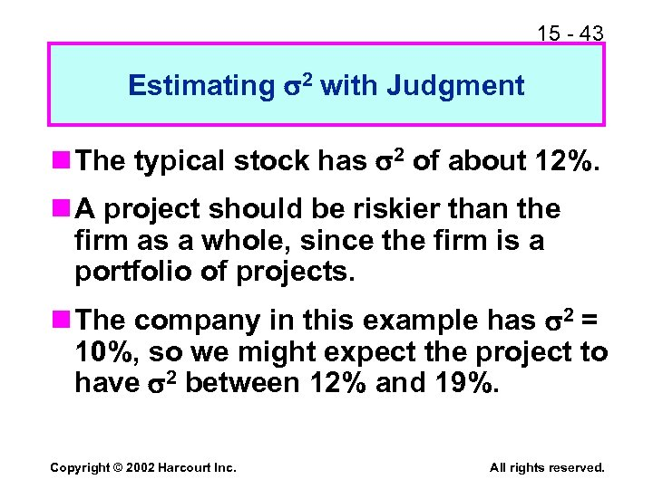 15 - 43 Estimating 2 with Judgment n The typical stock has 2 of