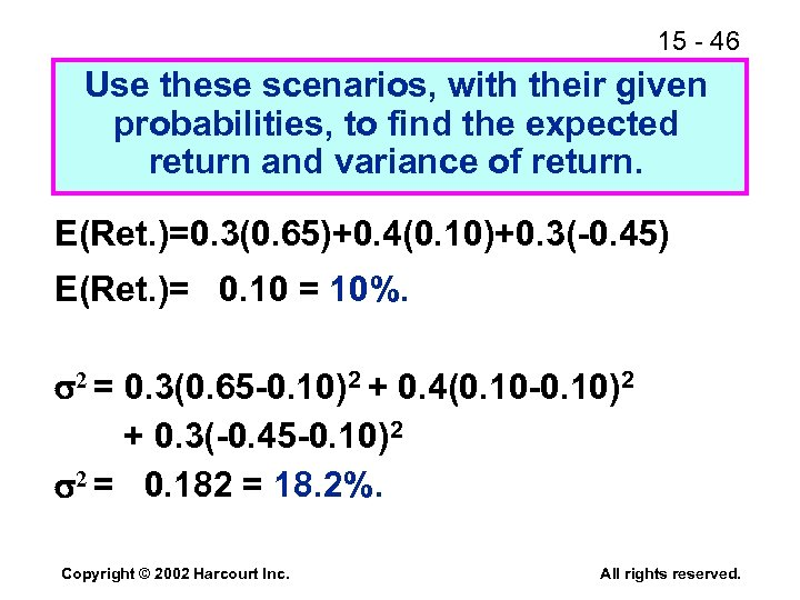15 - 46 Use these scenarios, with their given probabilities, to find the expected