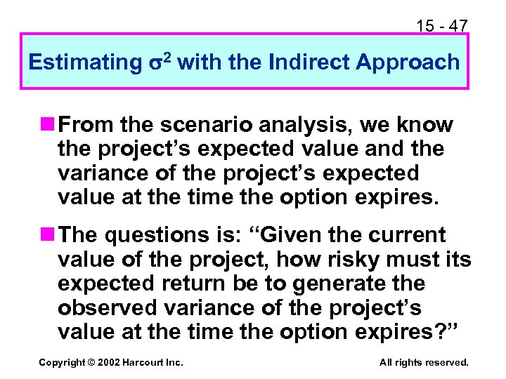 15 - 47 Estimating 2 with the Indirect Approach n From the scenario analysis,