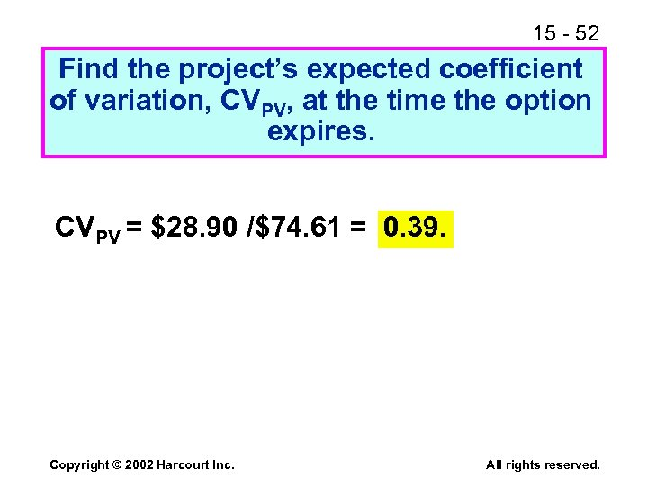 15 - 52 Find the project's expected coefficient of variation, CVPV, at the time