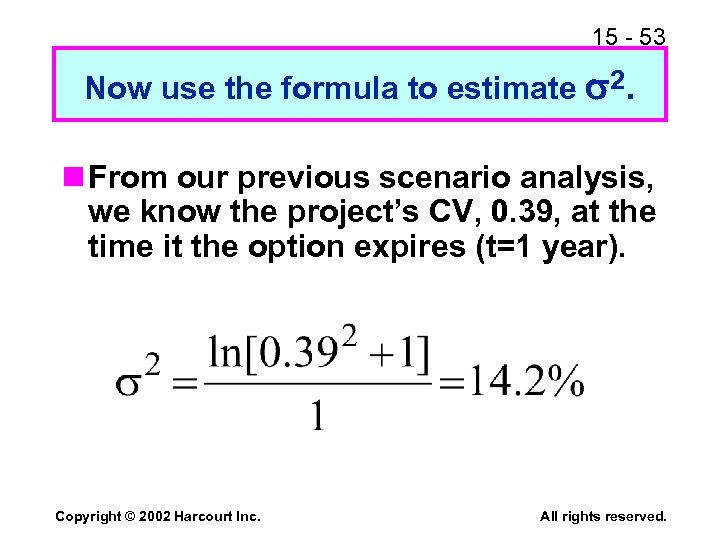 15 - 53 Now use the formula to estimate 2. n From our previous