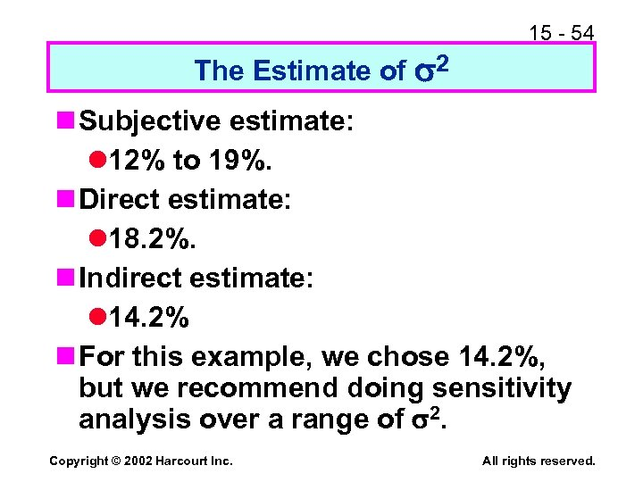 15 - 54 The Estimate of 2 n Subjective estimate: l 12% to 19%.