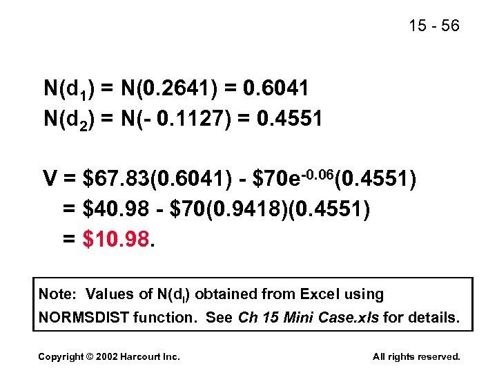 15 - 56 N(d 1) = N(0. 2641) = 0. 6041 N(d 2) =