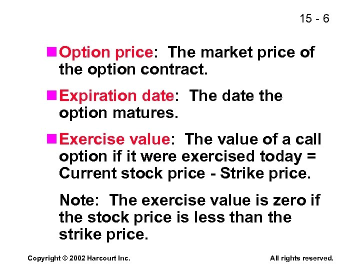 15 - 6 n Option price: The market price of the option contract. n