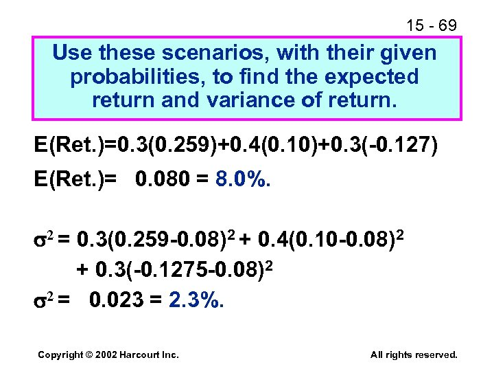 15 - 69 Use these scenarios, with their given probabilities, to find the expected