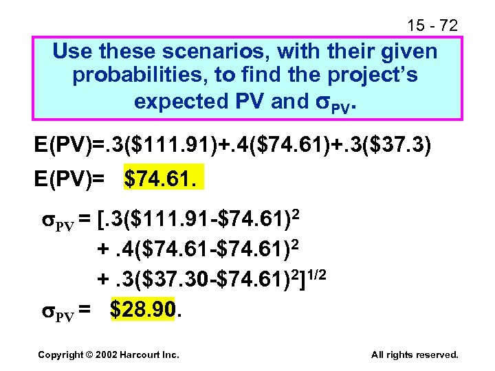 15 - 72 Use these scenarios, with their given probabilities, to find the project's