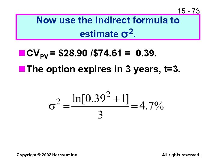 15 - 73 Now use the indirect formula to estimate 2. n CVPV =