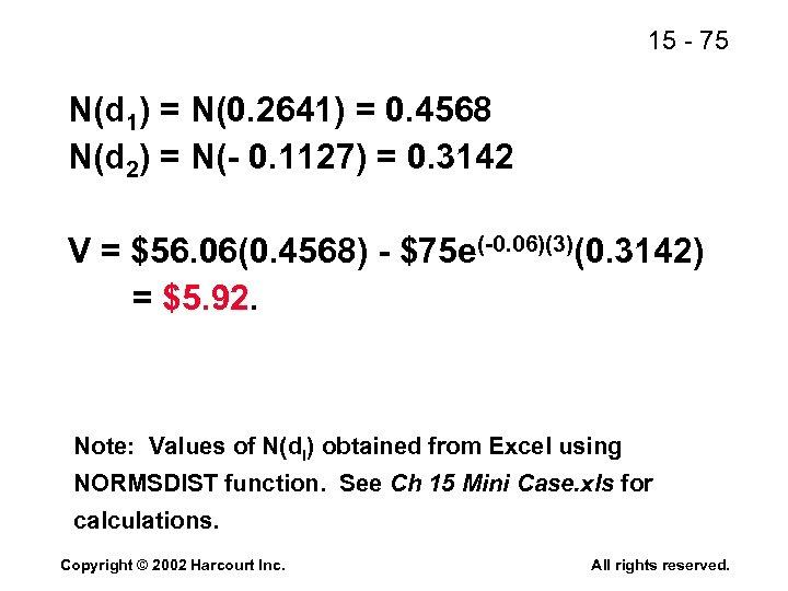 15 - 75 N(d 1) = N(0. 2641) = 0. 4568 N(d 2) =