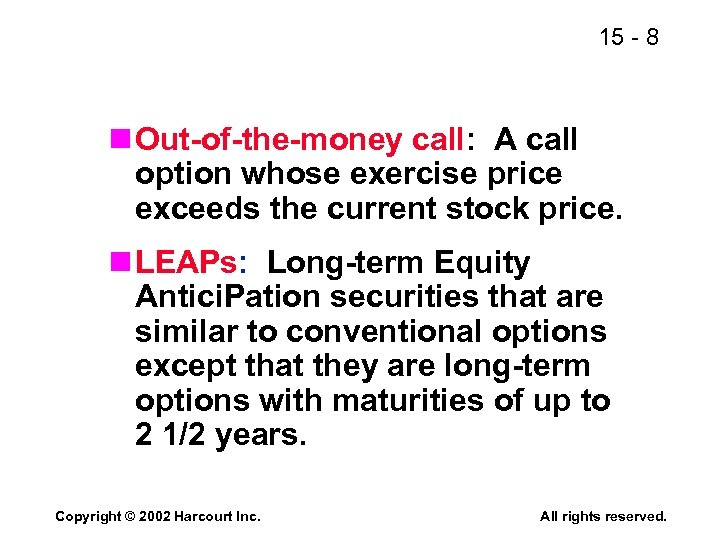 15 - 8 n Out-of-the-money call: A call option whose exercise price exceeds the