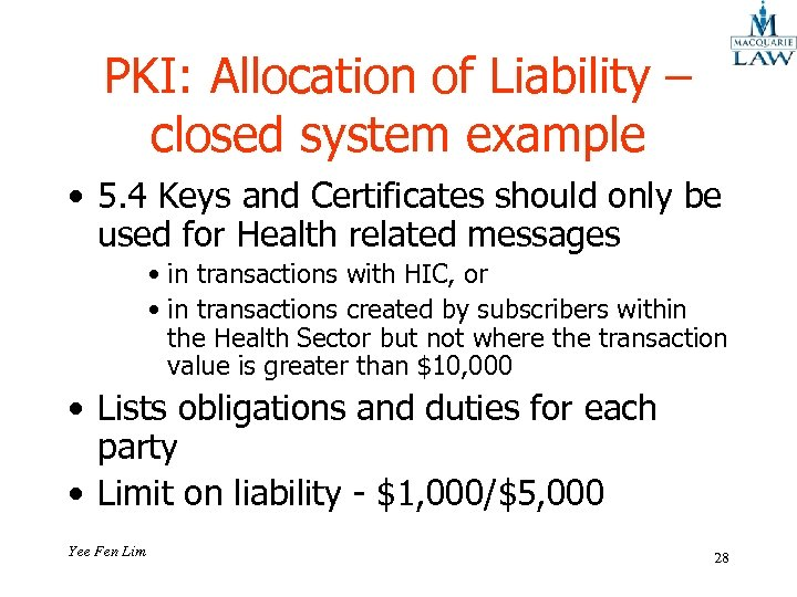 PKI: Allocation of Liability – closed system example • 5. 4 Keys and Certificates