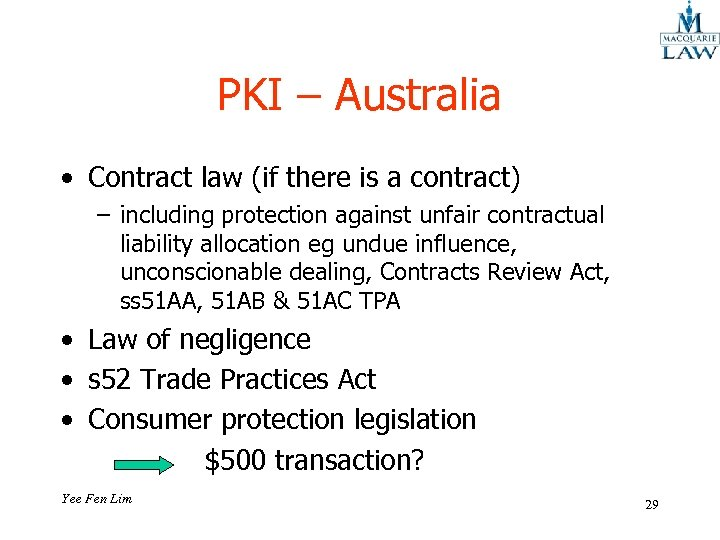 PKI – Australia • Contract law (if there is a contract) – including protection