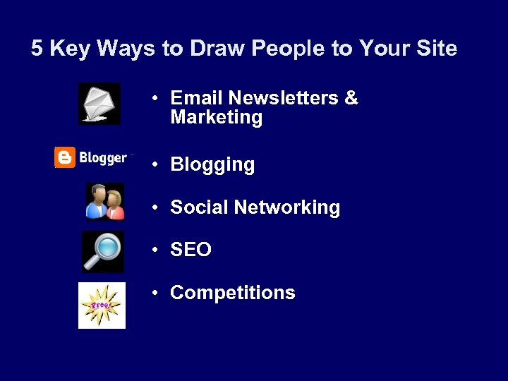 5 Key Ways to Draw People to Your Site • Email Newsletters & Marketing
