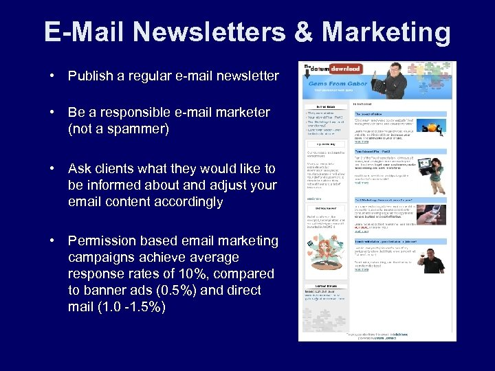 E-Mail Newsletters & Marketing • Publish a regular e-mail newsletter • Be a responsible