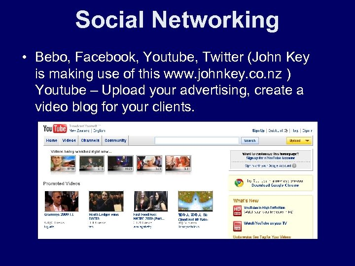Social Networking • Bebo, Facebook, Youtube, Twitter (John Key is making use of this