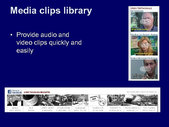 Media clips library • Provide audio and video clips quickly and easily
