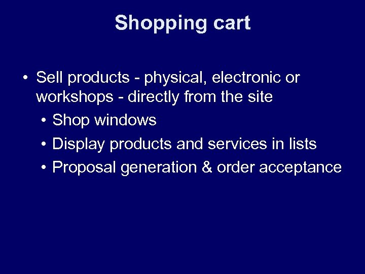 Shopping cart • Sell products - physical, electronic or workshops - directly from the