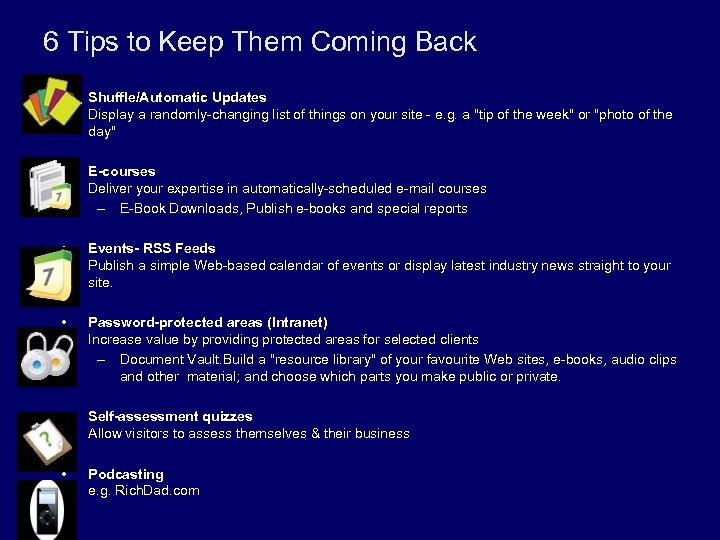 6 Tips to Keep Them Coming Back • Shuffle/Automatic Updates Display a randomly-changing list