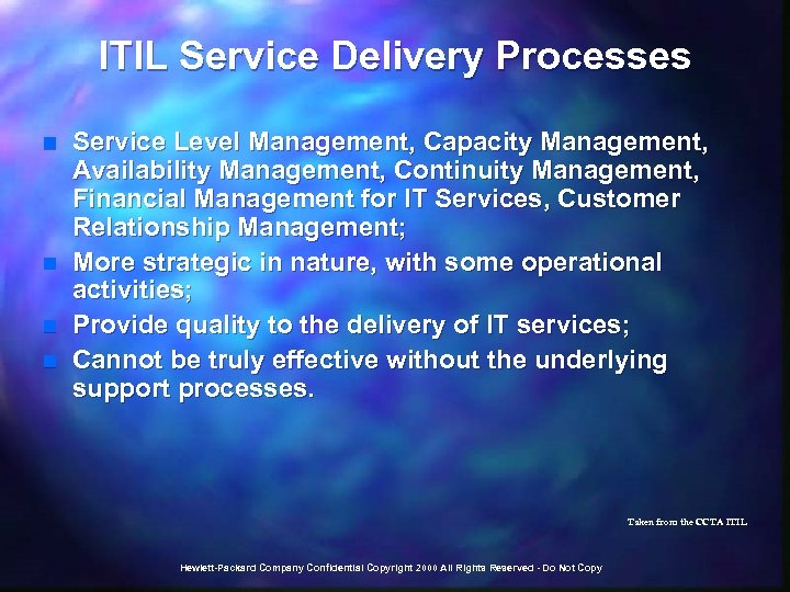 ITIL Service Delivery Processes n n Service Level Management, Capacity Management, Availability Management, Continuity
