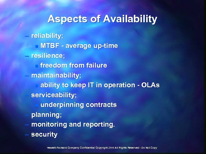 Aspects of Availability – reliability; n MTBF - average up-time – resilience; n freedom