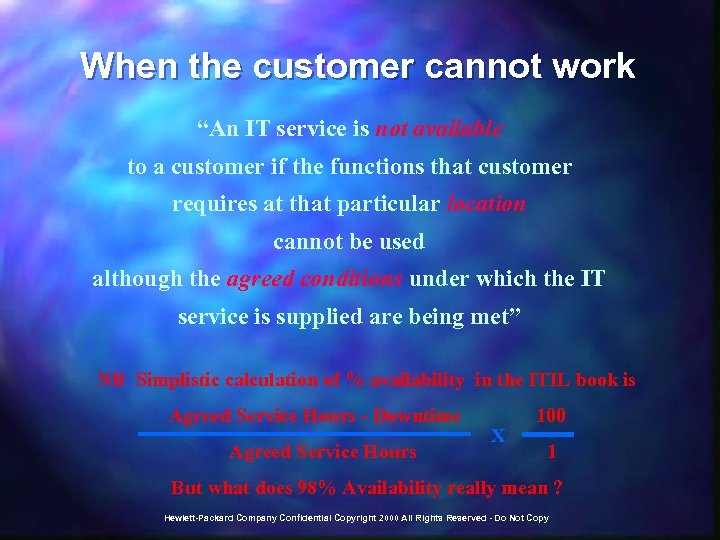 """When the customer cannot work """"An IT service is not available to a customer"""