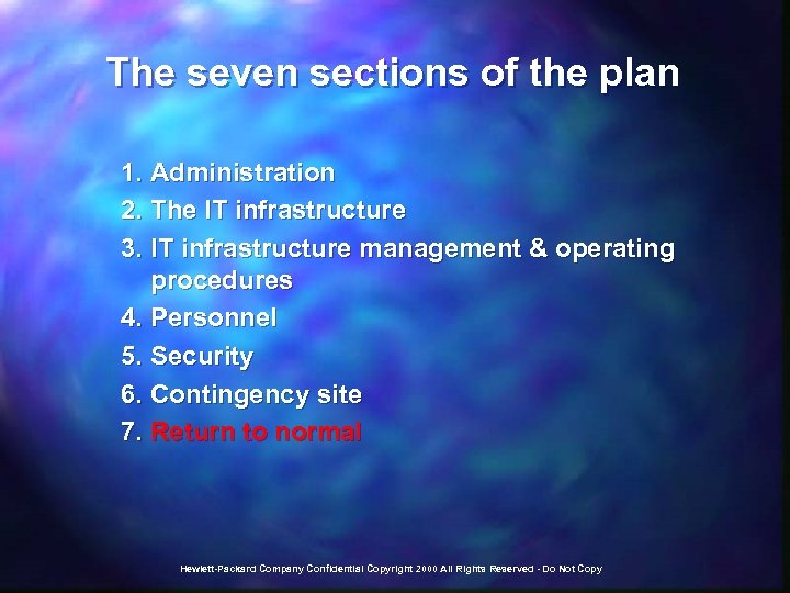 The seven sections of the plan 1. Administration 2. The IT infrastructure 3. IT