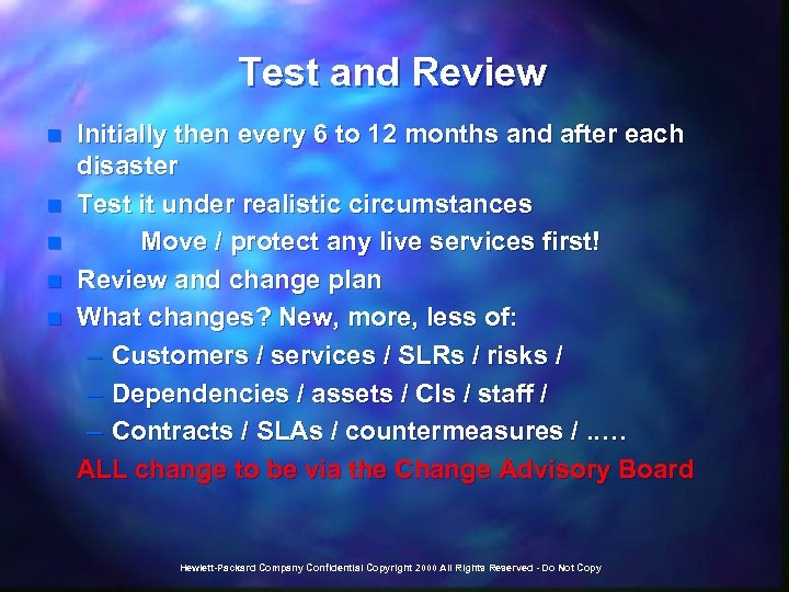 Test and Review Initially then every 6 to 12 months and after each disaster