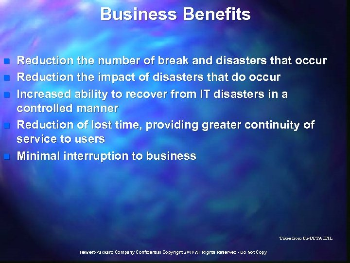 Business Benefits n n n Reduction the number of break and disasters that occur