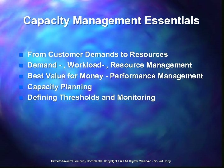 Capacity Management Essentials n n n From Customer Demands to Resources Demand - ,