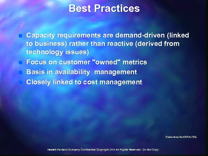 Best Practices n n Capacity requirements are demand-driven (linked to business) rather than reactive