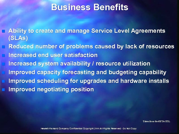 Business Benefits n n n n Ability to create and manage Service Level Agreements