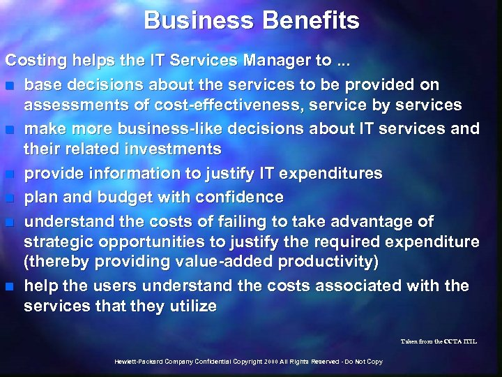 Business Benefits Costing helps the IT Services Manager to. . . n base decisions