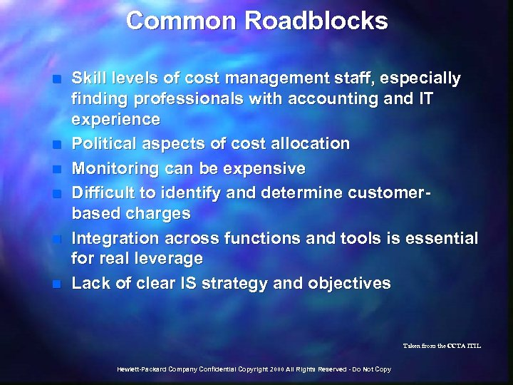 Common Roadblocks n n n Skill levels of cost management staff, especially finding professionals