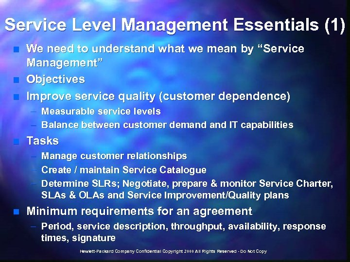 Service Level Management Essentials (1) n n n We need to understand what we