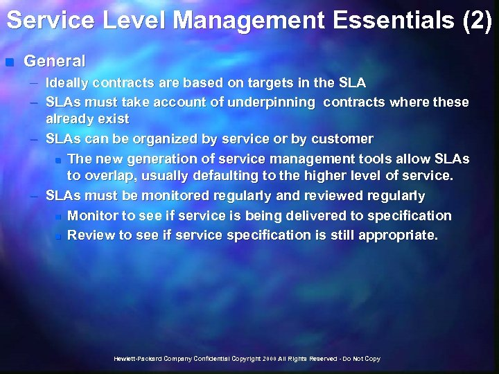 Service Level Management Essentials (2) n General – Ideally contracts are based on targets