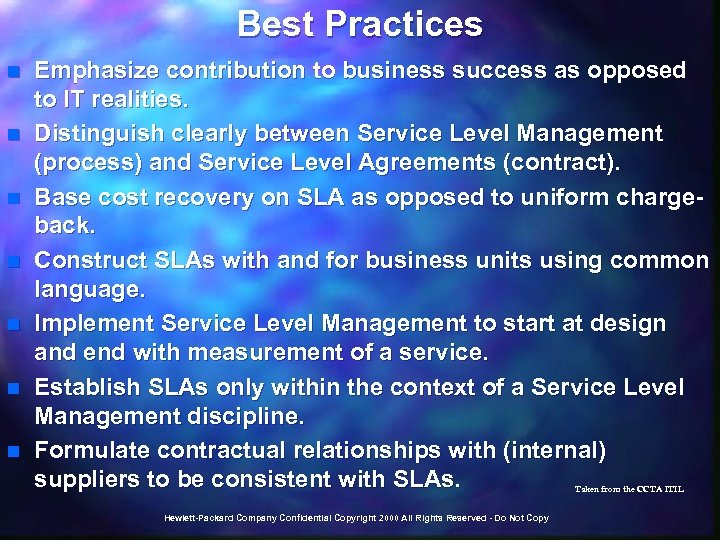 Best Practices n n n n Emphasize contribution to business success as opposed to