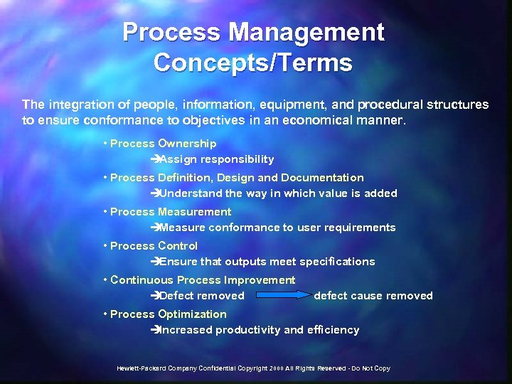Process Management Concepts/Terms The integration of people, information, equipment, and procedural structures to ensure