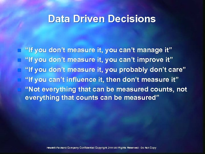 """Data Driven Decisions n n n """"If you don't measure it, you can't manage"""