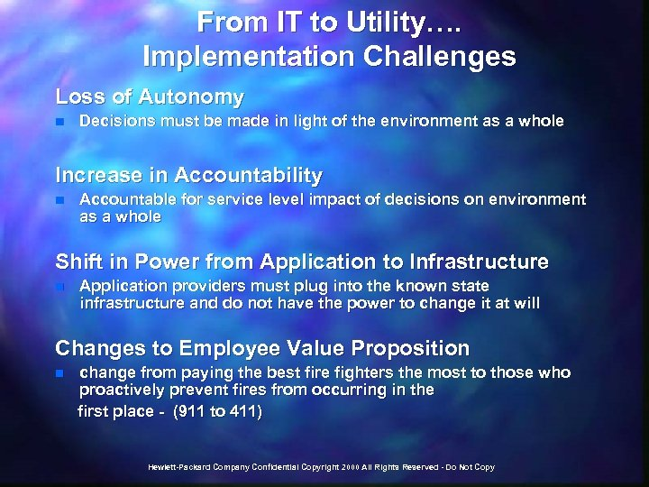 From IT to Utility…. Implementation Challenges Loss of Autonomy n Decisions must be made