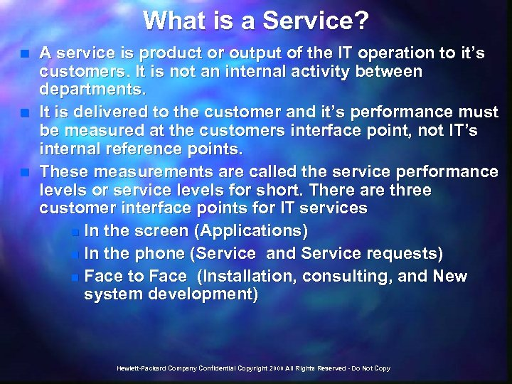 What is a Service? n n n A service is product or output of