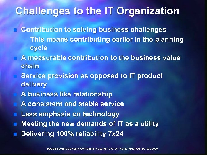 Challenges to the IT Organization n n n n Contribution to solving business challenges