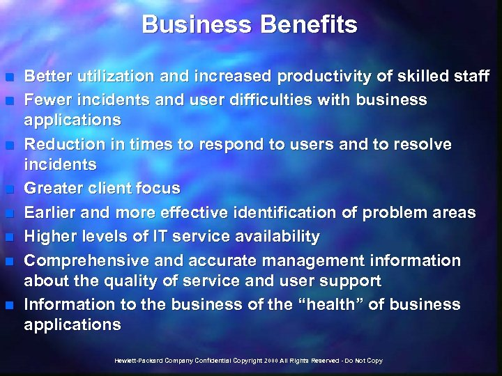 Business Benefits n n n n Better utilization and increased productivity of skilled staff