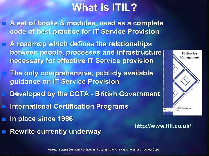 What is ITIL? n A set of books & modules, used as a complete