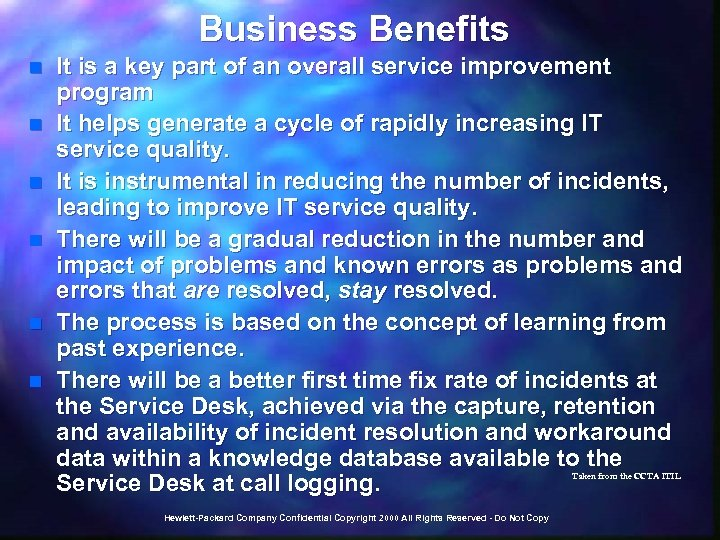 Business Benefits n n n It is a key part of an overall service