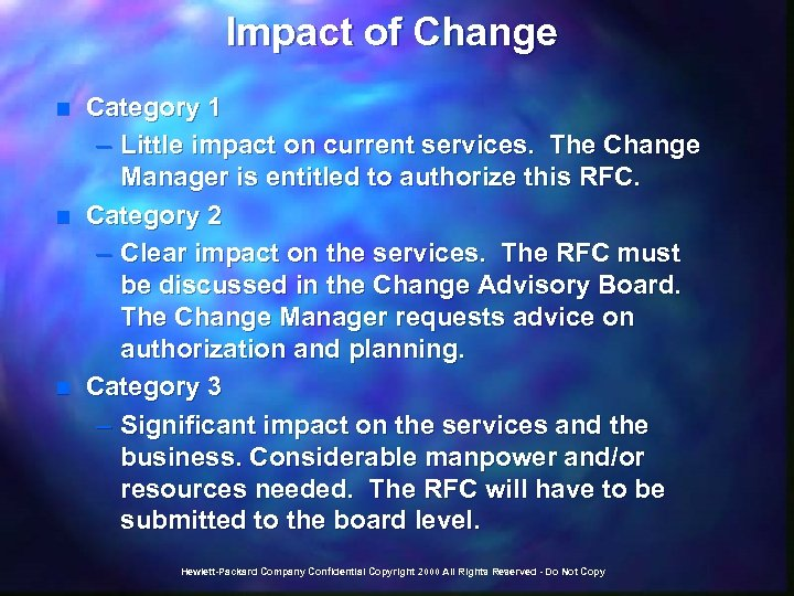 Impact of Change n n n Category 1 – Little impact on current services.