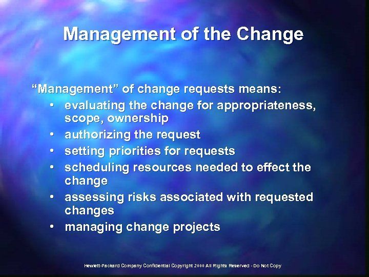 """Management of the Change """"Management"""" of change requests means: • evaluating the change for"""