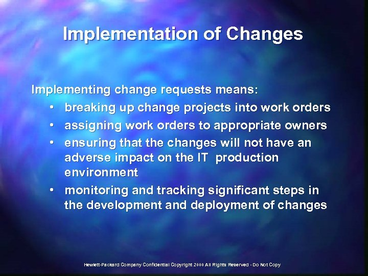 Implementation of Changes Implementing change requests means: • breaking up change projects into work
