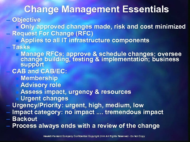 Change Management Essentials – Objective n Only approved changes made, risk and cost minimized