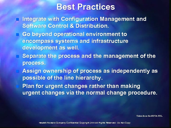 Best Practices n n n Integrate with Configuration Management and Software Control & Distribution.