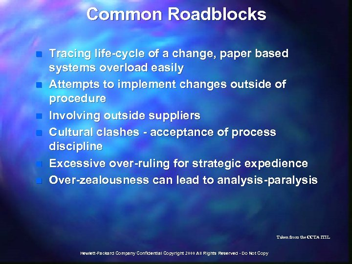 Common Roadblocks n n n Tracing life-cycle of a change, paper based systems overload
