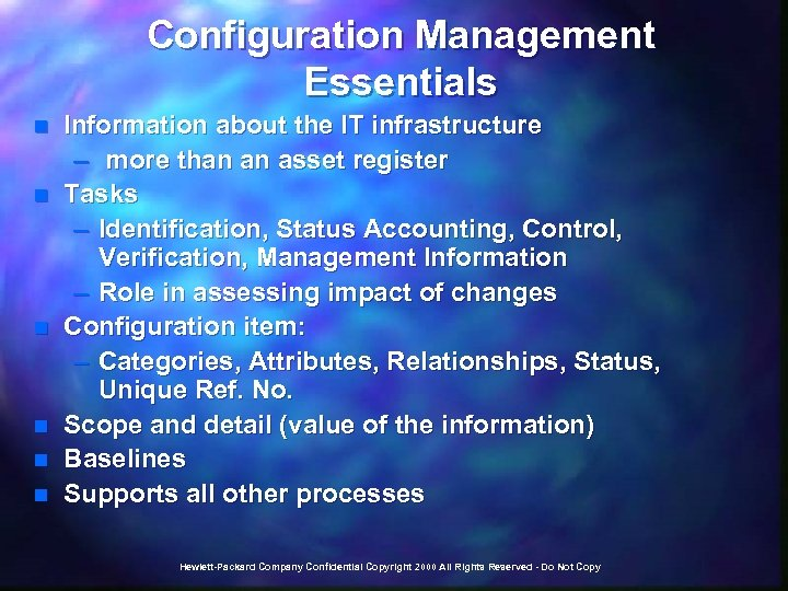 Configuration Management Essentials n n n Information about the IT infrastructure – more than